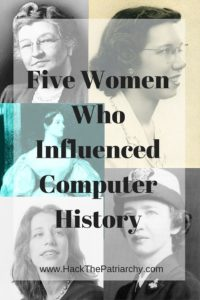 Five Women Who Influenced Computer History - HackThePatriarchy.com